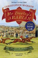 McGrath, Christopher - Mr Darley's Arabian: High Life, Low Life, Sporting Life: A History of Racing in 25 Horses: Shortlisted for the William Hill Sports Book of the Year Award - 9781848549852 - V9781848549852