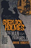 Barrie Roberts - The Further Adventures of Sherlock Holmes : The Man From Hell: 5 (Further Advent/Sherlock Holmes) - 9781848565081 - V9781848565081