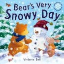 Ball, Victoria - Bear's Very Snowy Day. Victoria Bell - 9781848570795 - V9781848570795