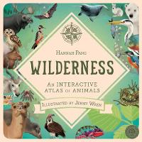 Pang, Hannah - Wilderness: An Interactive Atlas of Animals - 9781848575066 - V9781848575066