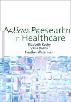 Koshy, Elizabeth; Koshy, Valsa; Waterman, Heather - Action Research in Healthcare - 9781848601895 - V9781848601895
