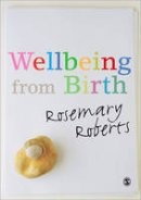Roberts, Rosemary - Wellbeing from Birth - 9781848607217 - V9781848607217