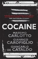 Carlotto, Massimo, Carofiglio, Gianrico, De Cataldo, Giancarlo, Cataldo, Carlotto  Carofiglio  De - Cocaine - 9781848665989 - V9781848665989
