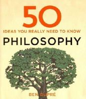 Dupre, Ben - 50 Philosophy Ideas You Really Need to Know (50 Ideas You Really Need to Know Series) - 9781848667358 - V9781848667358