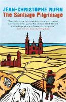 Rufin, Jean-Christophe - The Santiago Pilgrimage: Walking the Immortal Way - 9781848667808 - V9781848667808