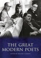 Schmidt, Michael - The Great Modern Poets: An Anthology of the Best Poets and Poetry Since 1900 - 9781848668669 - KKD0007647