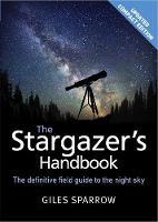 Sparrow, Giles - The Stargazer's Handbook: An Atlas of the Night Sky - 9781848669130 - V9781848669130