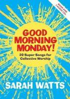 Watts, Sarah - Good Morning Monday - 9781848677623 - V9781848677623