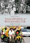Beard, Howard - Nailsworth and Woodchester Through Time - 9781848680500 - V9781848680500