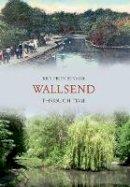 Hutchinson, Ken - Wallsend Through Time - 9781848683204 - V9781848683204