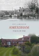 Seabright, Colin - Amersham Through Time - 9781848684041 - V9781848684041