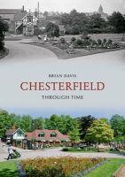 Davis, Brian - Chesterfield Through Time - 9781848684782 - V9781848684782