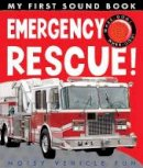 Rusling, Annette - My First Sound Book: Emergency Rescue! - 9781848690585 - V9781848690585