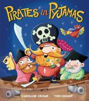 Crowe, Caroline - Pirates in Pyjamas - 9781848691360 - V9781848691360