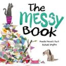 Maudie Powell-Tuck / Richard Smythe - The Messy Book - 9781848692794 - V9781848692794