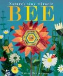 Hegarty, Patricia - Bee: Nature's Tiny Miracle - 9781848692886 - V9781848692886