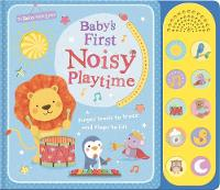 - Baby's First Noisy Playtime (To Baby With Love) - 9781848693234 - V9781848693234
