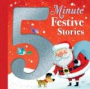 Various Authors - 5 Minute Festive Stories - 9781848693333 - V9781848693333