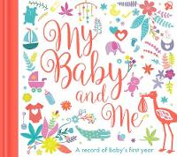 - My Baby and Me: A Baby Record Book - 9781848695344 - V9781848695344