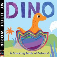 Litton, Jonathan - Dino: A Cracking Book of Colours (My Little World) - 9781848695818 - V9781848695818