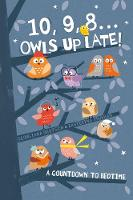 Deutsch, Georgiana - 10, 9, 8 ... Owls Up Late!: A Countdown to Bedtime - 9781848697041 - V9781848697041