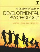 Harris, Margaret, Westermann, Gert - A Student's Guide to Developmental Psychology - 9781848720176 - V9781848720176