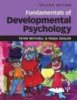 Mitchell, Peter; Ziegler, Fenja - Fundamentals of Developmental Psychology - 9781848720510 - V9781848720510