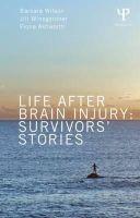 Wilson, Barbara A., Winegardner, Jill, Ashworth, Fiona - Life After Brain Injury: Survivors' Stories - 9781848721128 - V9781848721128