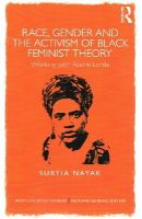 Nayak, Suryia - Race, Gender and the Activism of Black Feminist Theory: Working with Audre Lorde (Concepts for Critical Psychology) - 9781848721753 - V9781848721753