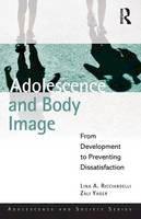 Ricciardelli, Lina A.; Yager, Zali - Adolescence and Body Image - 9781848721999 - V9781848721999