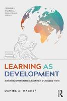 Wagner, Daniel A. - Learning as Development: Rethinking International Education in a Changing World - 9781848726079 - V9781848726079