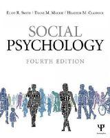 Smith, Eliot R., Mackie, Diane M., Claypool, Heather M. - Social Psychology: Fourth Edition - 9781848728943 - V9781848728943