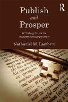 Lambert, Nathaniel M. - Publish and Prosper: A Strategy Guide for Students and Researchers - 9781848729940 - V9781848729940