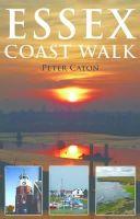 Caton, Peter - Essex Coast Walk - 9781848761162 - V9781848761162