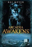Meyer, Kai - Arcadia Awakens - 9781848770089 - KEX0295431