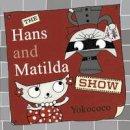 Yokococo - The Hans and Matilda Show - 9781848771765 - KTG0016218