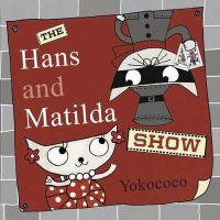 Yokococo - The Hans and Matilda Show - 9781848772427 - V9781848772427