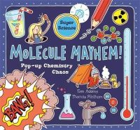 Adams, Tom - Molecule Mayhem - 9781848772922 - V9781848772922