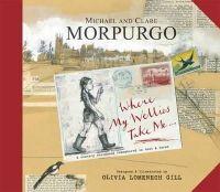 Michael Morpurgo, Clare Morpurgo - Wherever My Wellies Take Me - 9781848775442 - V9781848775442