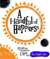 Bright, Rachel - Handful of Happiness - 9781848776364 - V9781848776364