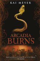 Meyer, Kai - Arcadia Burns - 9781848776401 - V9781848776401