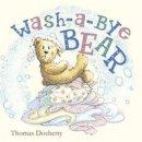 Thomas Docherty - Wash-a-bye Bear - 9781848778276 - KSG0015410