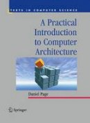 Page, Daniel - Practical Introduction to Computer Architecture - 9781848822559 - V9781848822559