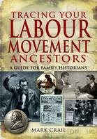 Crail, Mark - Tracing Your Labour Movement Ancestors - 9781848840591 - V9781848840591
