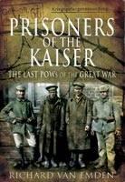 Van Emden, Richard - Prisoners of the Kaiser - 9781848840782 - V9781848840782