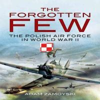 Zamoyski, Adam - The Forgotten Few - 9781848841963 - V9781848841963
