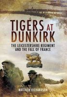 Richardson, Matthew - Tigers at Dunkirk - 9781848842106 - V9781848842106
