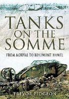 Pidgeon, Trevor - Tanks on the Somme - 9781848842533 - V9781848842533