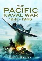 Wragg, David - The Pacific Naval War 1941-1945 - 9781848842830 - V9781848842830