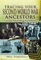 Tomaselli, Phil - Tracing Your Second World War Ancestors - 9781848842885 - V9781848842885